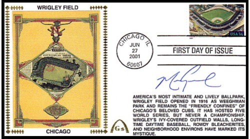 Grace, Mark Autographed Legendary Playing Field FDC (Wrigley Field) Hand Cancel - Only 3 Left